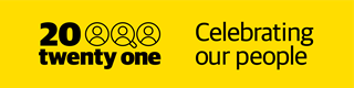 A wide yellow graphic with the words 20 twenty one, celebrating our people, in black.